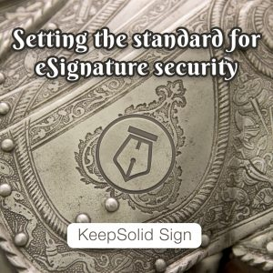 What Happens when Security Professionals Gather to Create an eSignature Solution? You Get a Fully Armored App! - KeepSolid Blog