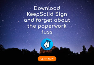 Download KeepSolid Sign and forget about the paperwork fuss