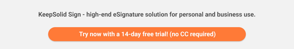 Download KeepSolid Sign, a high-end eSignature solution for personal and your business use