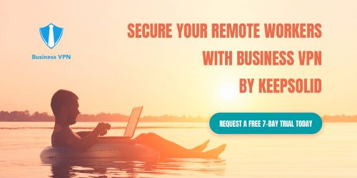 Secure your remote workers with Business VPN by KeepSolid