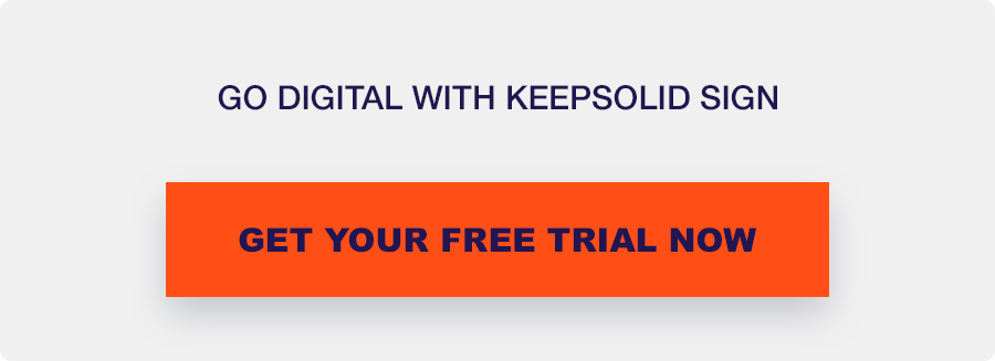 Go digital with KeepSolid Sign. Real estate business