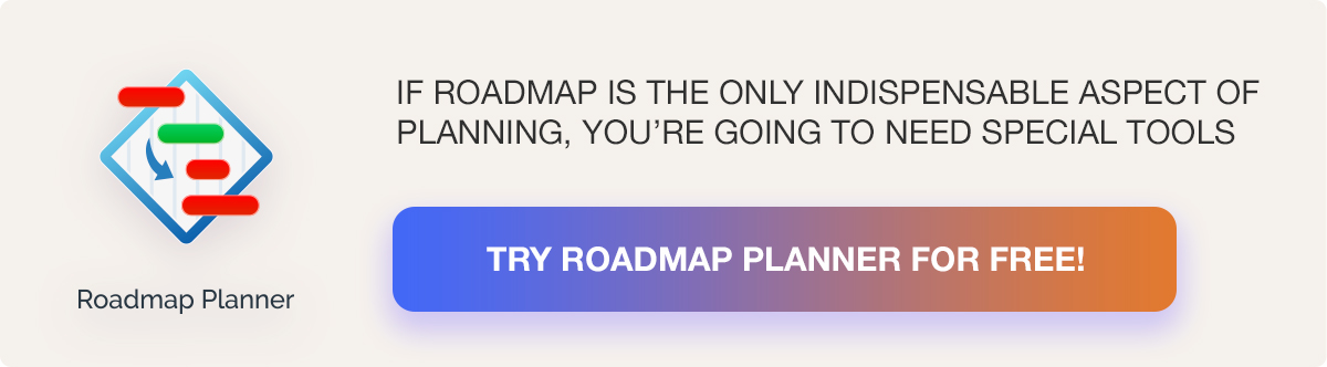 If roadmap is the only indispensable aspect of planning, you're going to need special tools. Try Roadmap Planner for FREE!